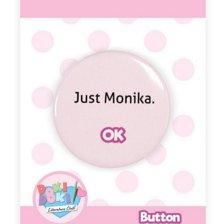 Just Monika Button
